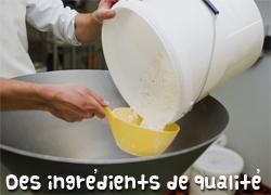 Des ingrédients de qualité