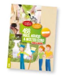 Cahier 468 Trucs, Recettes et Astuces Ecolos  La droguerie écologique