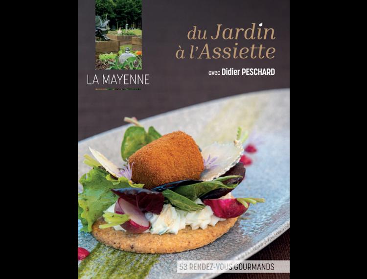 Livre La Mayenne, du Jardin à l'assiette par Didier PESCHARD